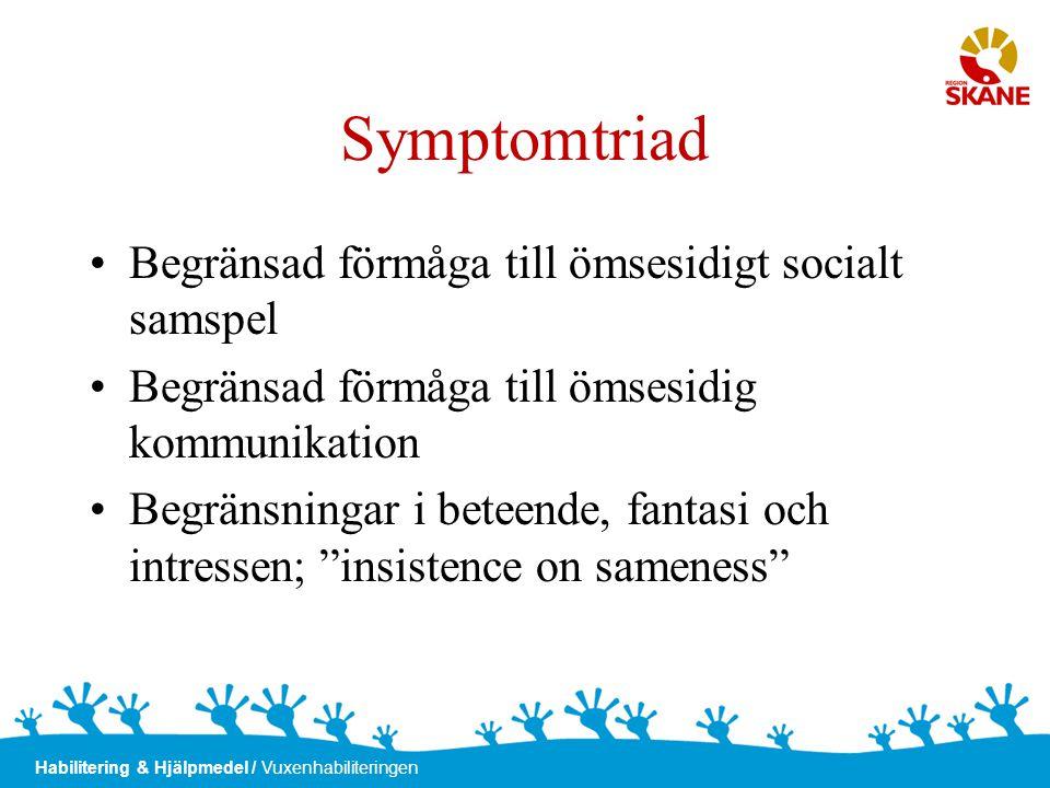 Symptomtriad Begränsad förmåga till ömsesidigt socialt samspel