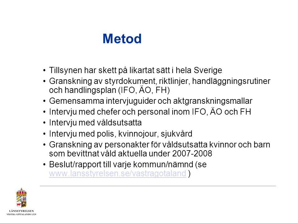 Metod Tillsynen har skett på likartat sätt i hela Sverige