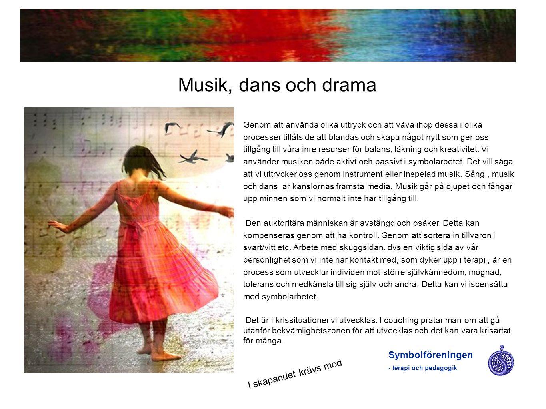 Musik, dans och drama Symbolföreningen I skapandet krävs mod