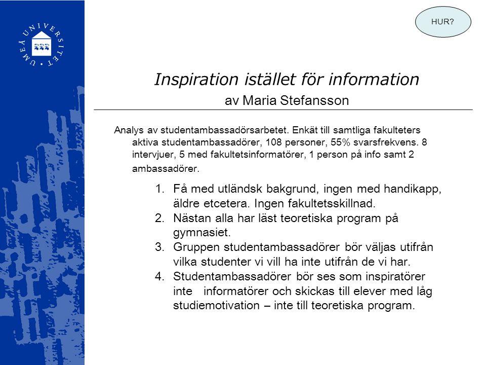 Inspiration istället för information av Maria Stefansson