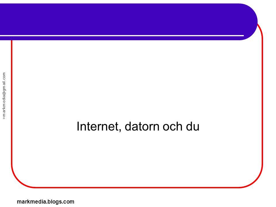 Internet, datorn och du markmedia.blogs.com