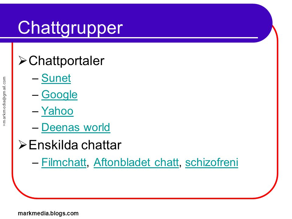 Chattgrupper Chattportaler Enskilda chattar Sunet Google Yahoo