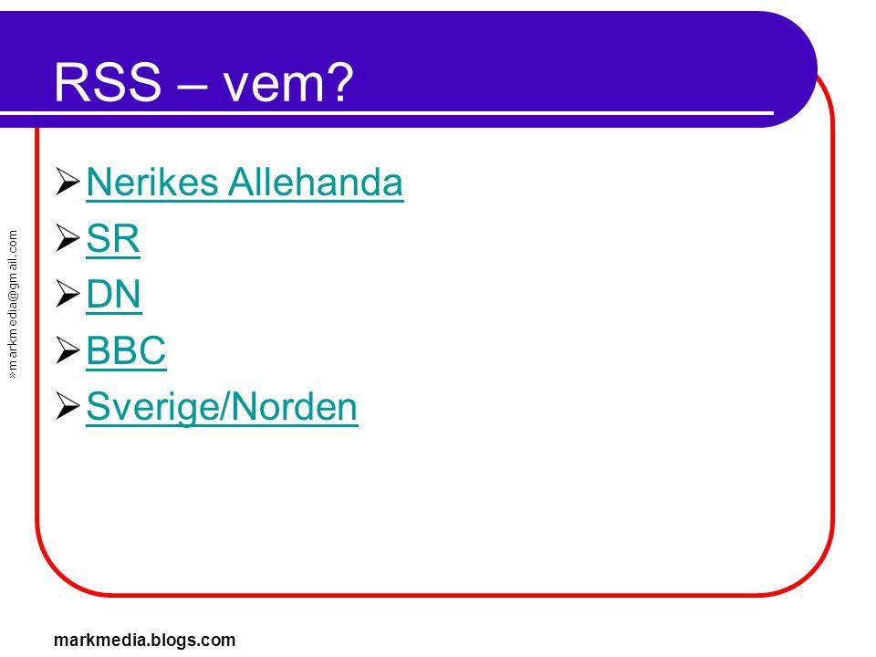 RSS – vem Nerikes Allehanda SR DN BBC Sverige/Norden