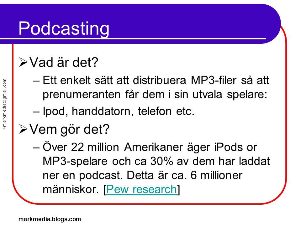 Podcasting Vad är det Vem gör det