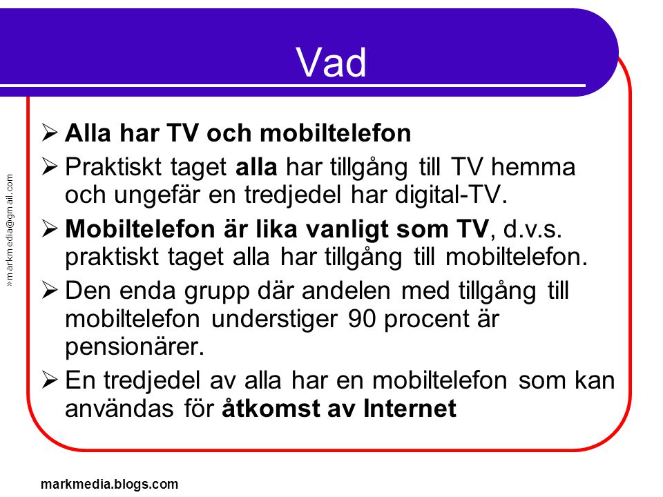 Vad Alla har TV och mobiltelefon
