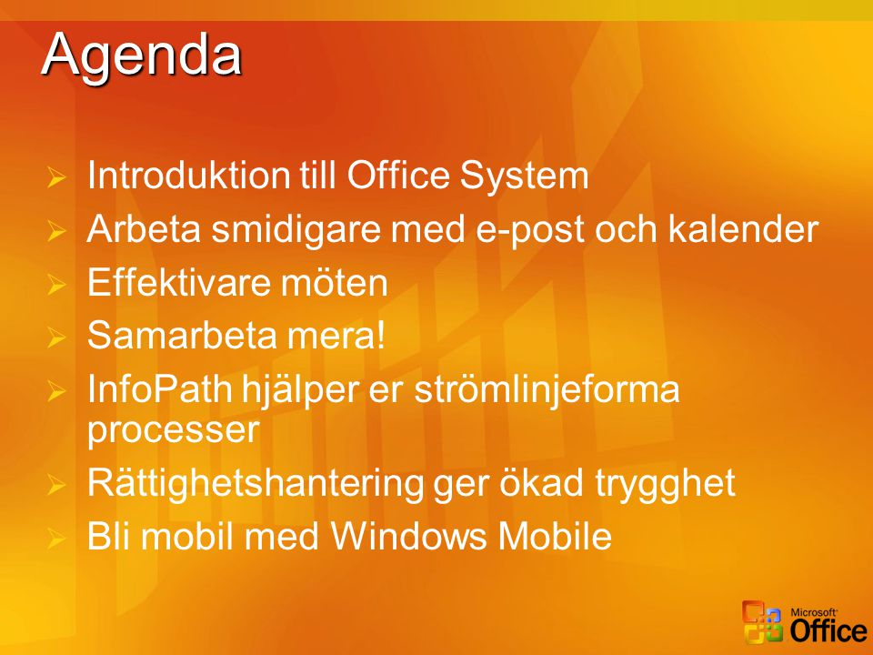 Agenda Introduktion till Office System