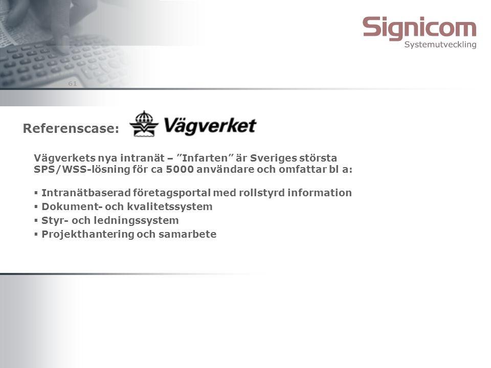Referenscase: Vägverkets nya intranät – Infarten är Sveriges största SPS/WSS-lösning för ca 5000 användare och omfattar bl a: