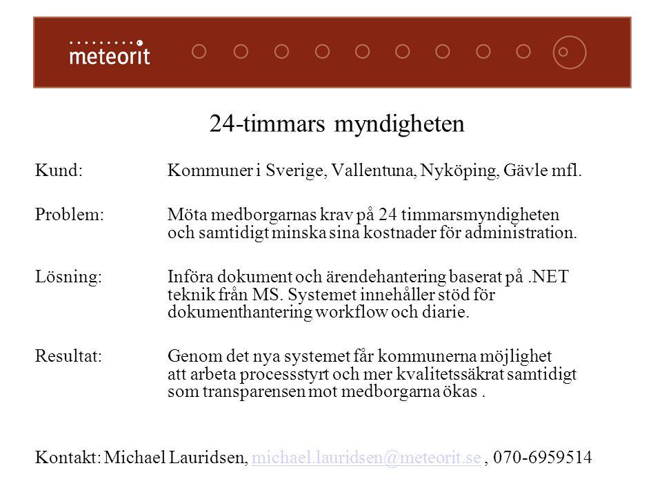24-timmars myndigheten Kund: Kommuner i Sverige, Vallentuna, Nyköping, Gävle mfl.