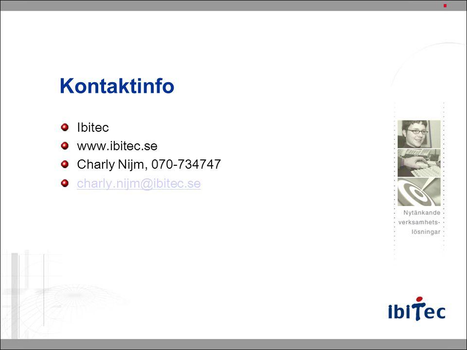 Kontaktinfo Ibitec www.ibitec.se Charly Nijm, 070-734747