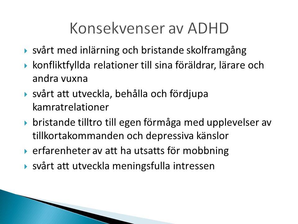 Konsekvenser av ADHD svårt med inlärning och bristande skolframgång