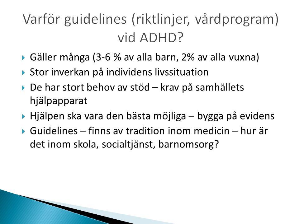 Varför guidelines (riktlinjer, vårdprogram) vid ADHD