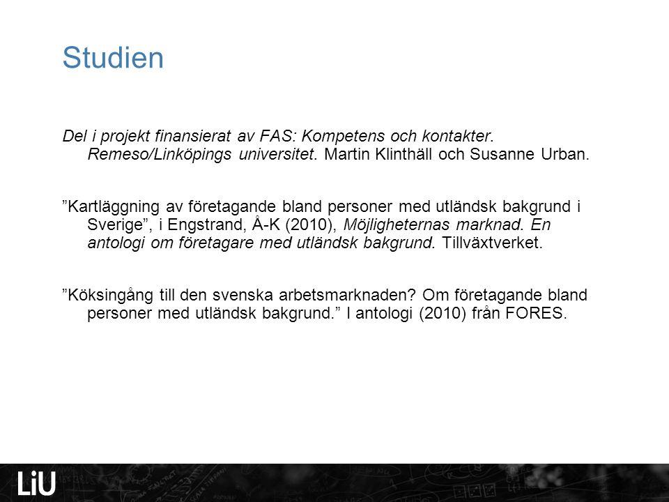 Studien Del i projekt finansierat av FAS: Kompetens och kontakter. Remeso/Linköpings universitet. Martin Klinthäll och Susanne Urban.