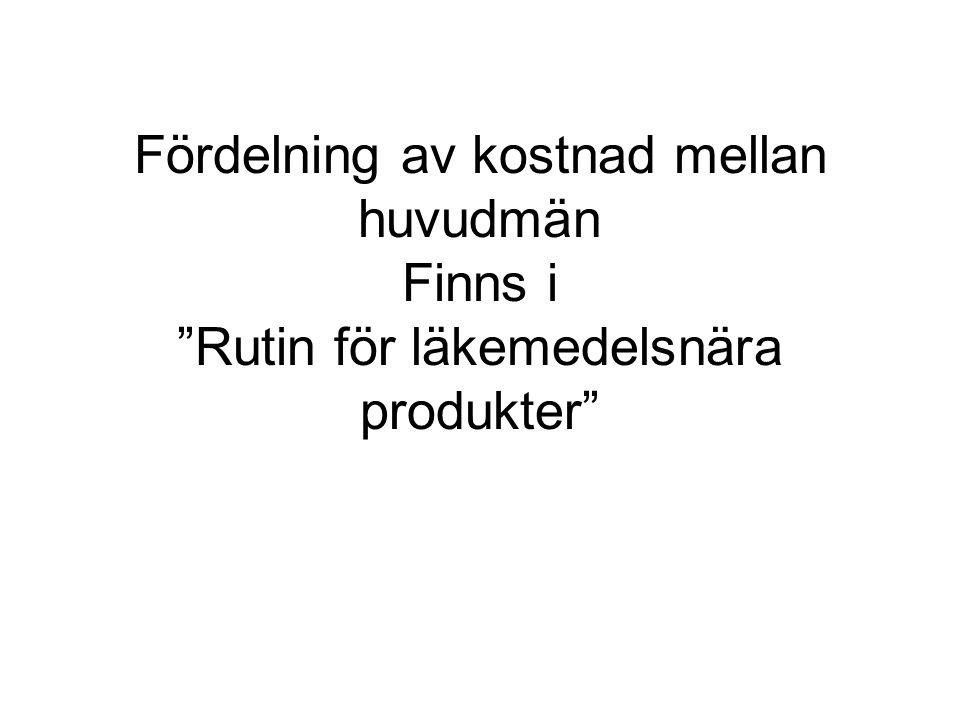 Fördelning av kostnad mellan huvudmän Finns i Rutin för läkemedelsnära produkter