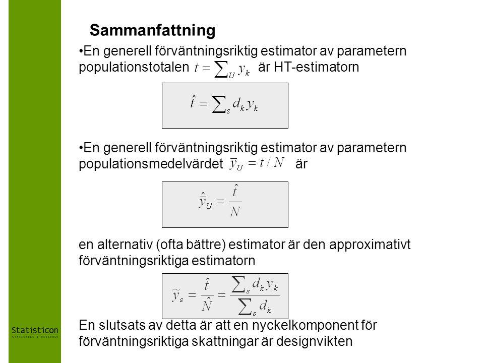 Sammanfattning En generell förväntningsriktig estimator av parametern populationstotalen är HT-estimatorn.
