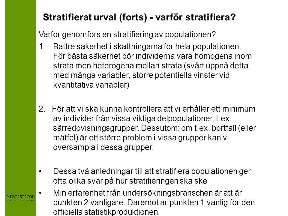 Stratifierat urval (forts) - varför stratifiera