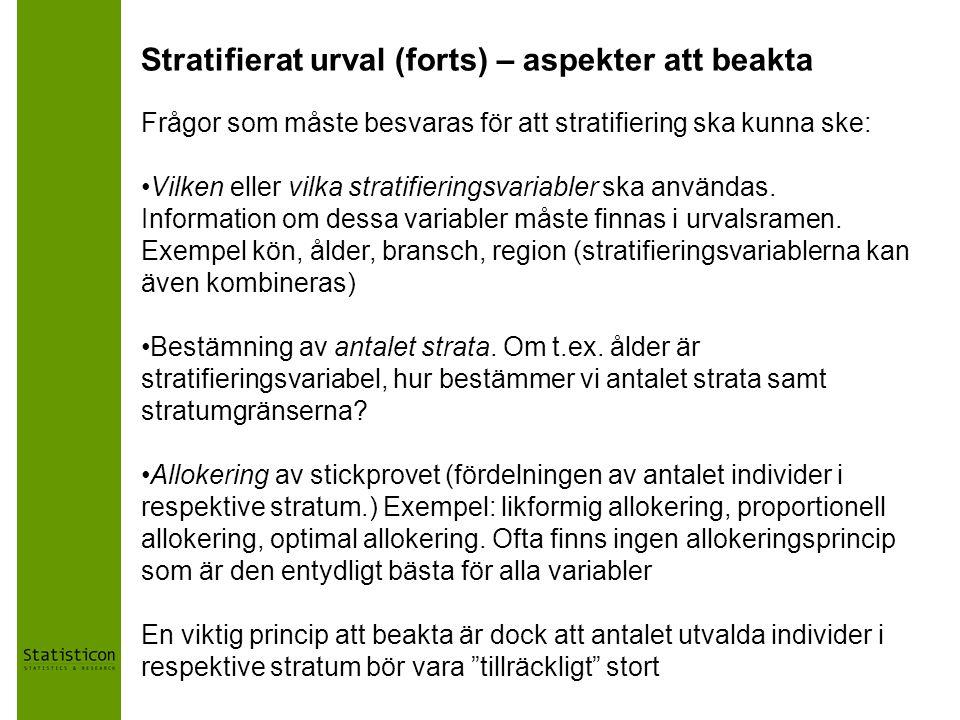Stratifierat urval (forts) – aspekter att beakta