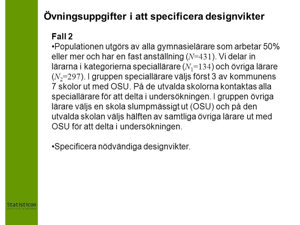 Övningsuppgifter i att specificera designvikter