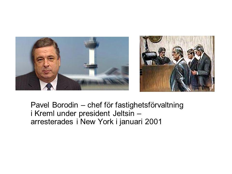 Pavel Borodin – chef för fastighetsförvaltning i Kreml under president Jeltsin – arresterades i New York i januari 2001