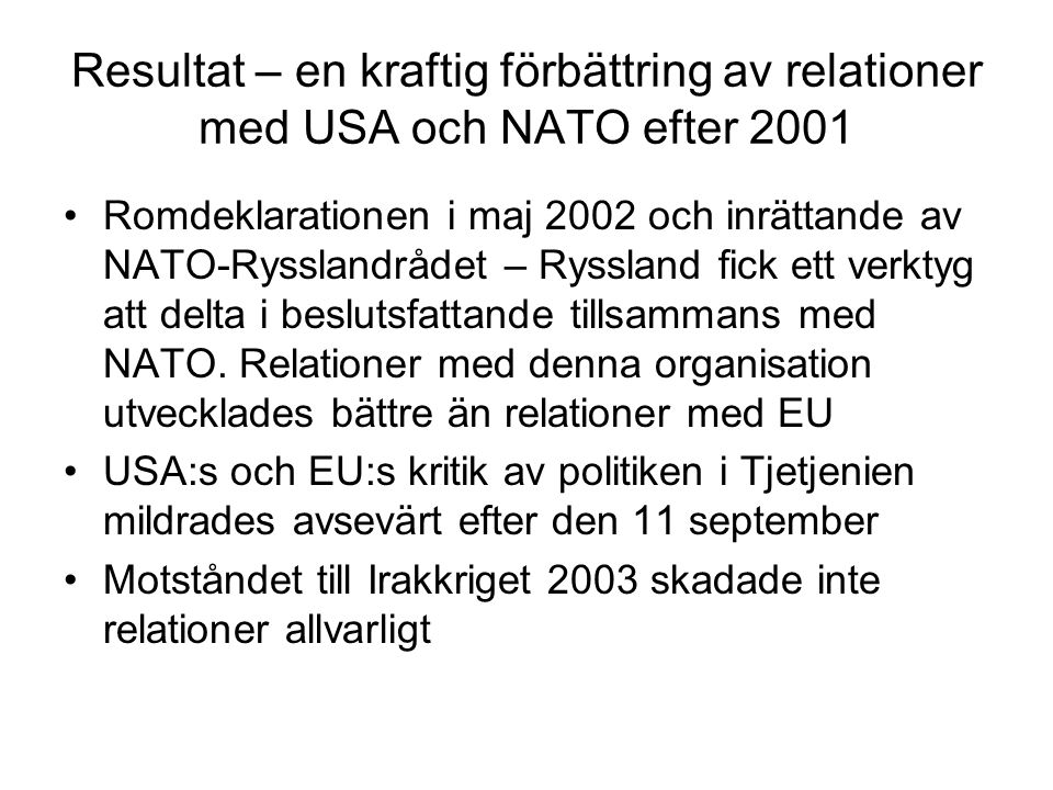 Resultat – en kraftig förbättring av relationer med USA och NATO efter 2001