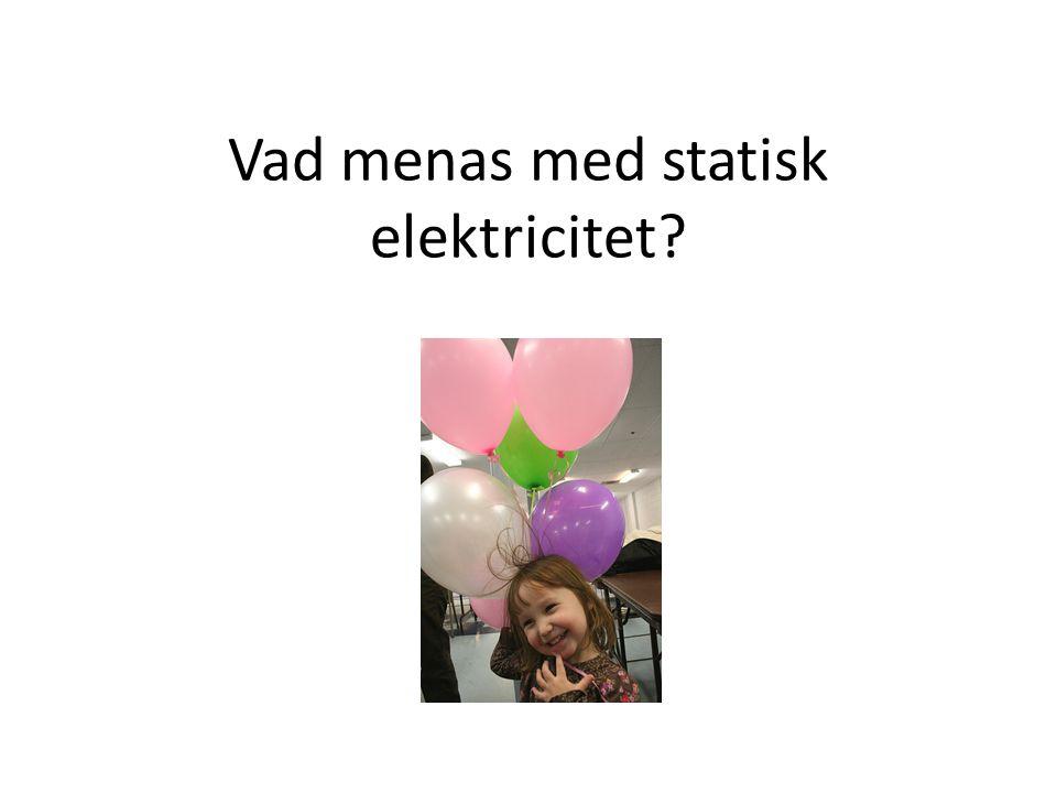 Vad menas med statisk elektricitet
