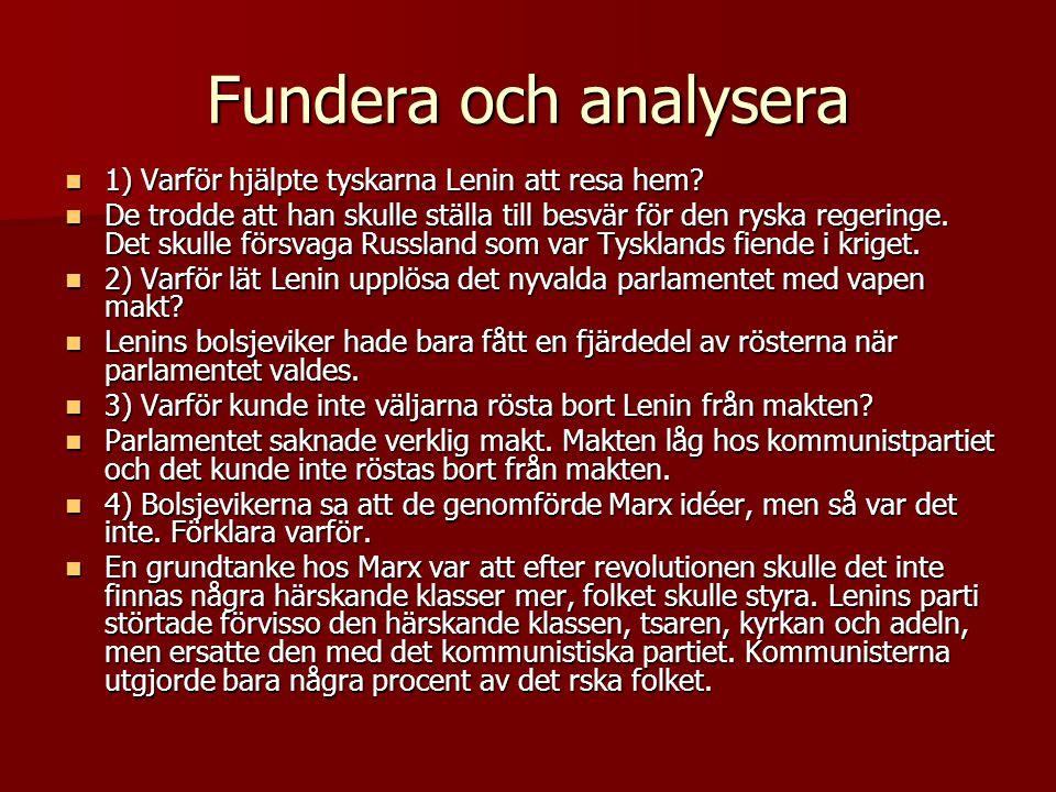 Fundera och analysera 1) Varför hjälpte tyskarna Lenin att resa hem