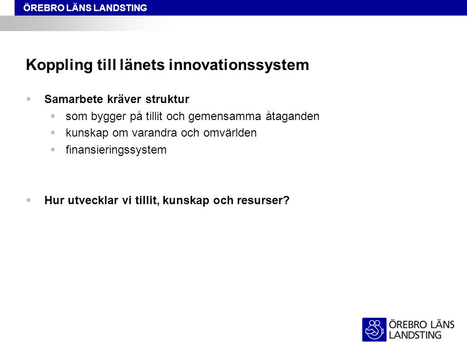 Koppling till länets innovationssystem