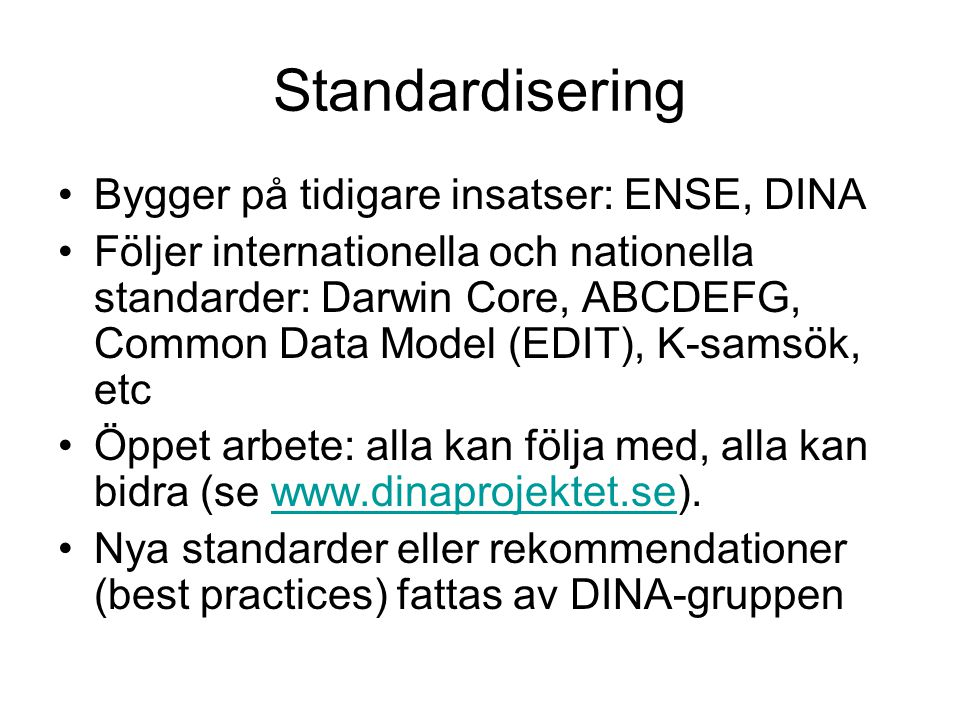 Standardisering Bygger på tidigare insatser: ENSE, DINA