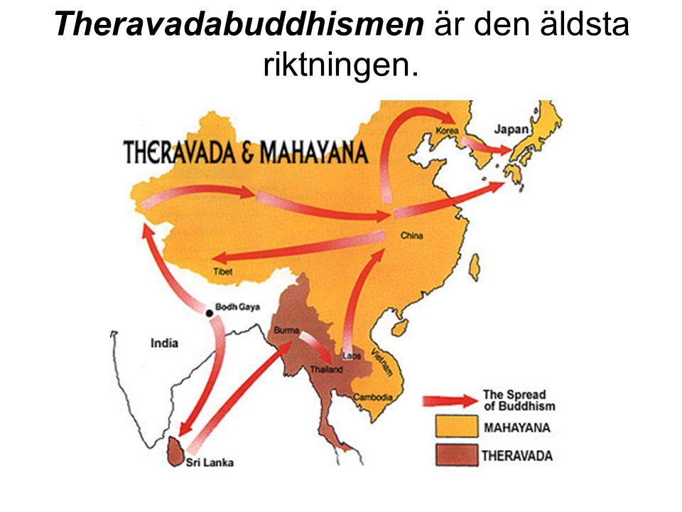 Theravadabuddhismen är den äldsta riktningen.