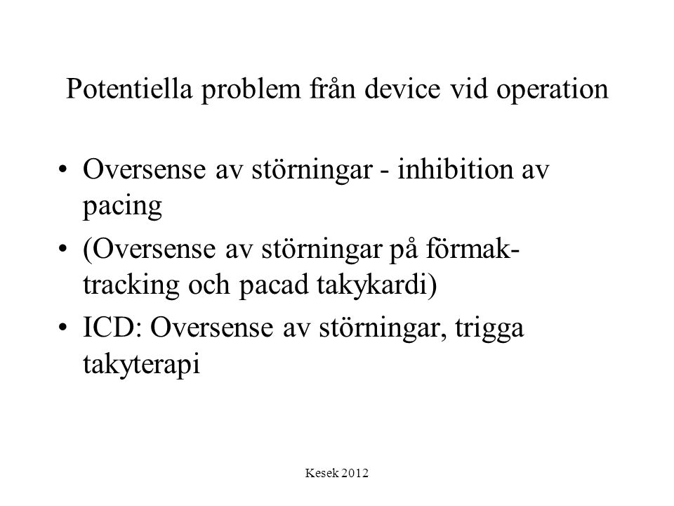 Potentiella problem från device vid operation