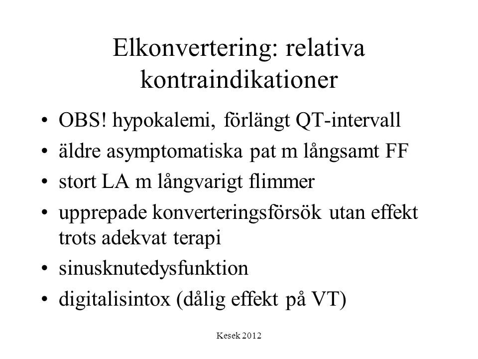 Elkonvertering: relativa kontraindikationer