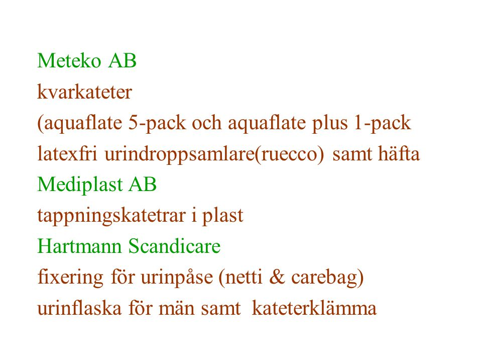 Meteko AB kvarkateter. (aquaflate 5-pack och aquaflate plus 1-pack. latexfri urindroppsamlare(ruecco) samt häfta.