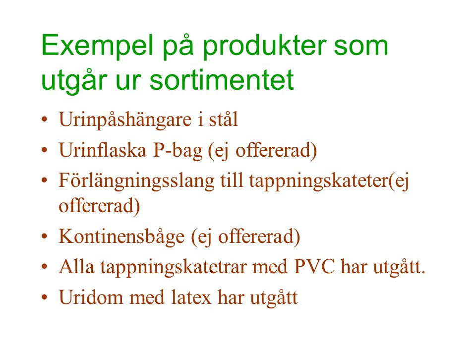 Exempel på produkter som utgår ur sortimentet