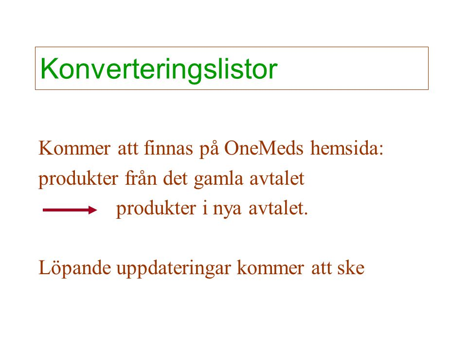 Konverteringslistor Kommer att finnas på OneMeds hemsida: