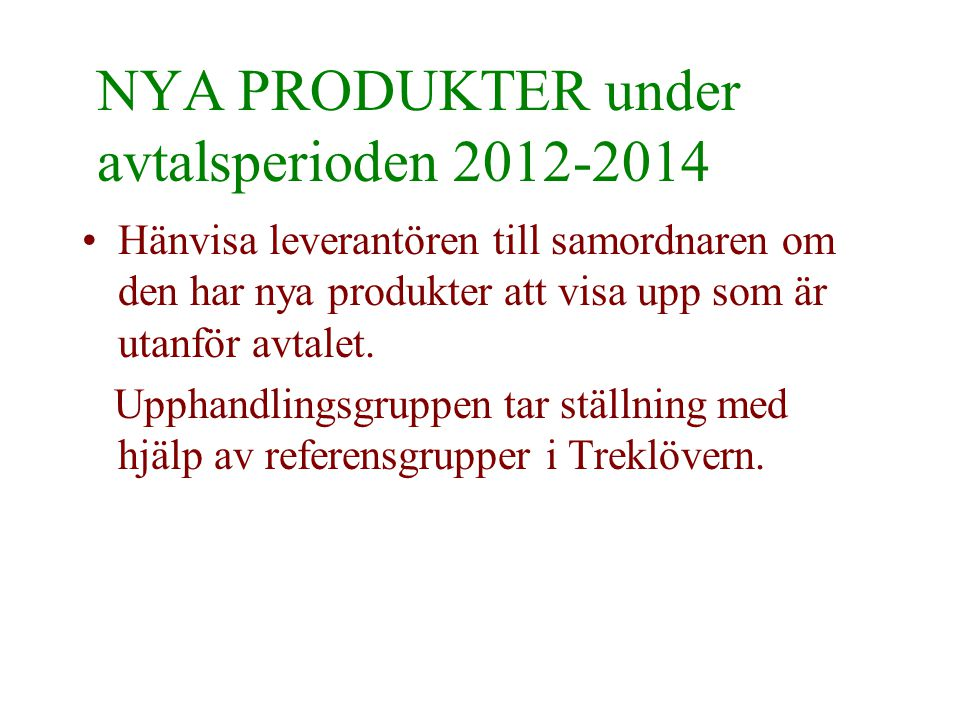 NYA PRODUKTER under avtalsperioden 2012-2014
