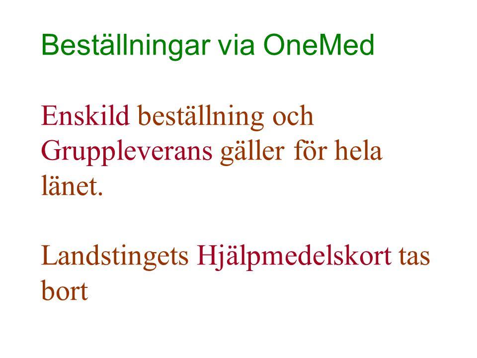 Beställningar via OneMed Enskild beställning och Gruppleverans gäller för hela länet.