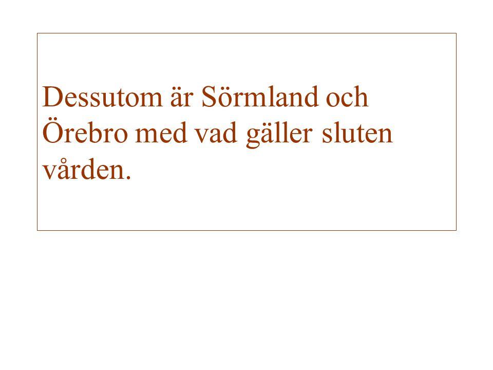 Dessutom är Sörmland och Örebro med vad gäller sluten vården.