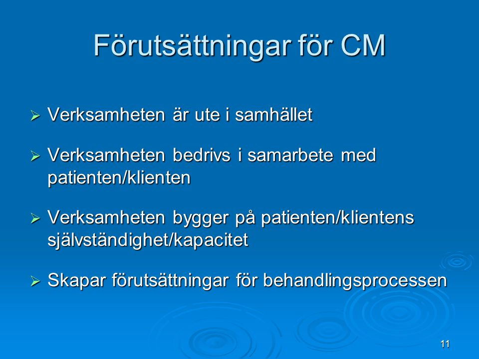 Förutsättningar för CM
