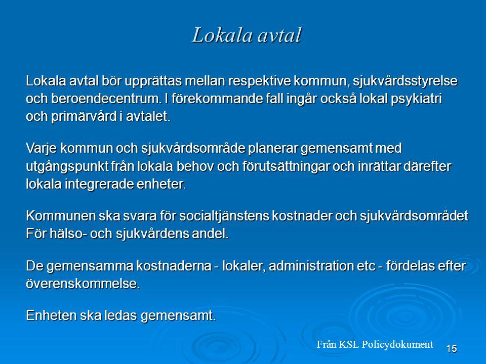 Lokala avtal Lokala avtal bör upprättas mellan respektive kommun, sjukvårdsstyrelse.