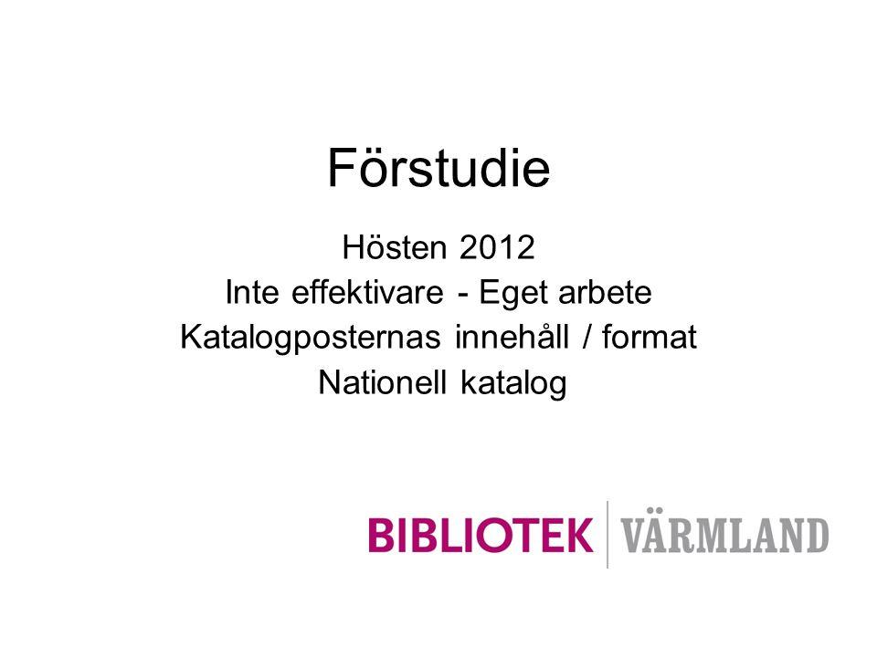 Förstudie Hösten 2012 Inte effektivare - Eget arbete