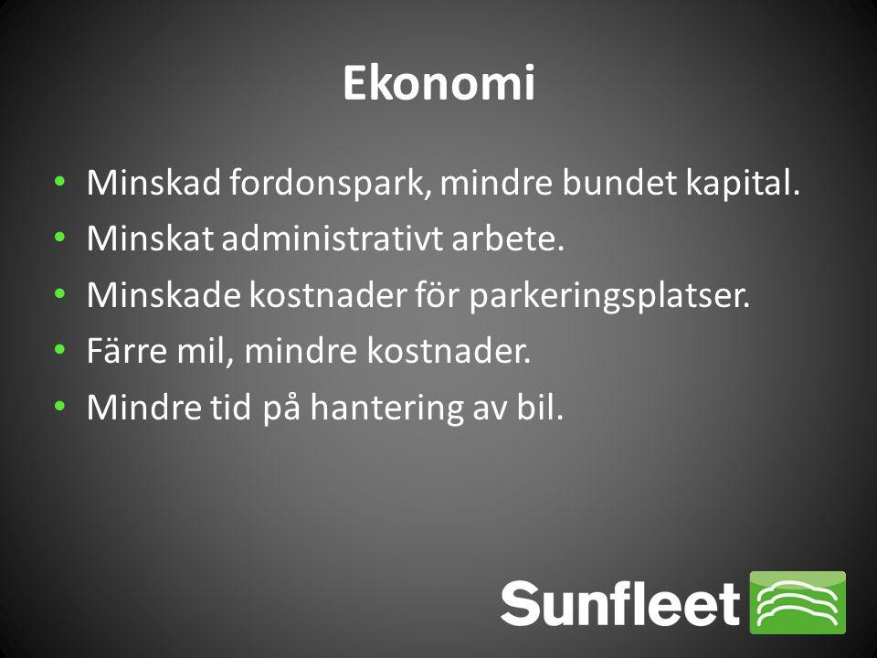 Ekonomi Minskad fordonspark, mindre bundet kapital.