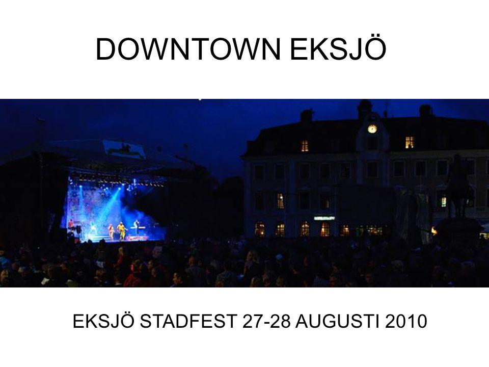 DOWNTOWN EKSJÖ EKSJÖ STADFEST 27-28 AUGUSTI 2010