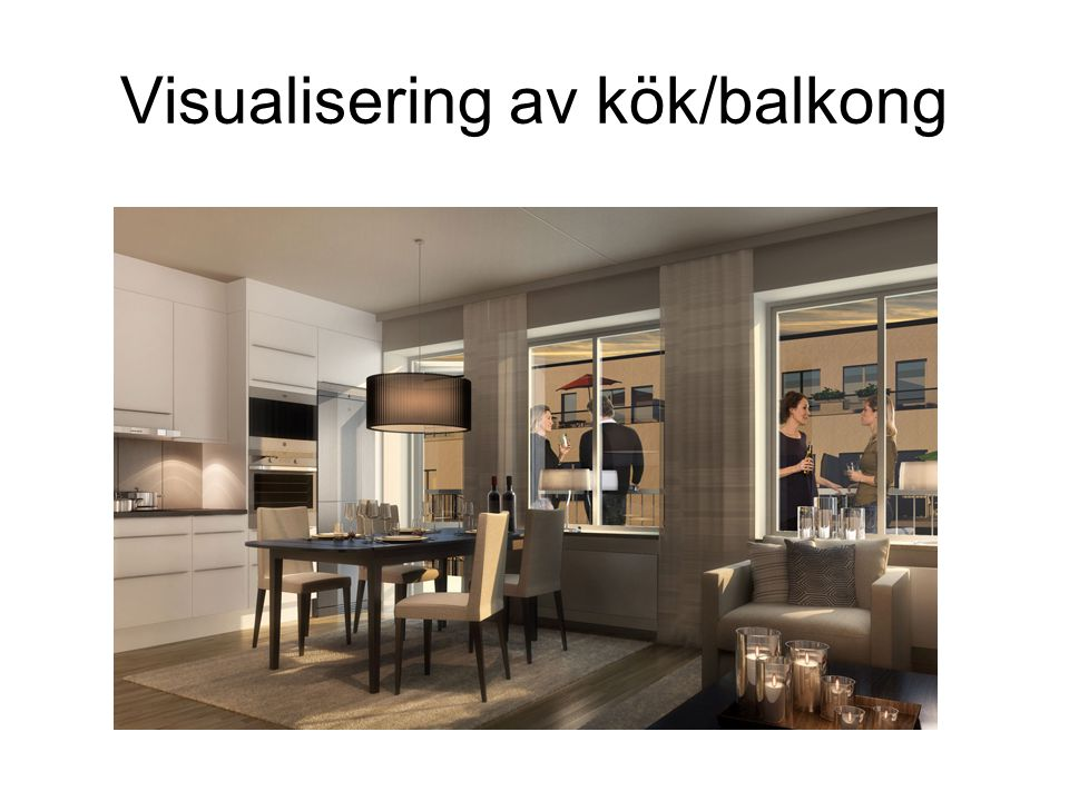 Visualisering av kök/balkong