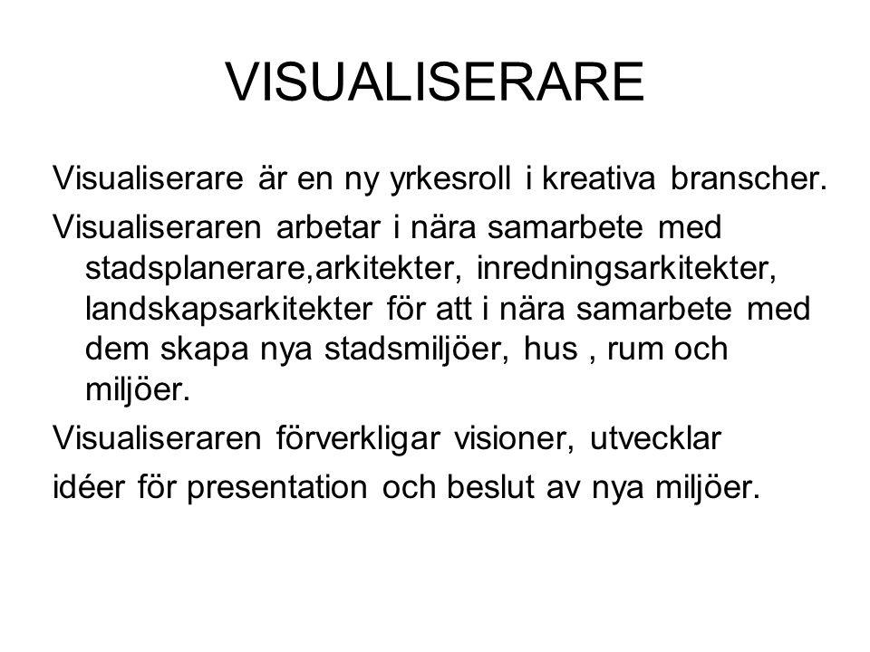 VISUALISERARE Visualiserare är en ny yrkesroll i kreativa branscher.