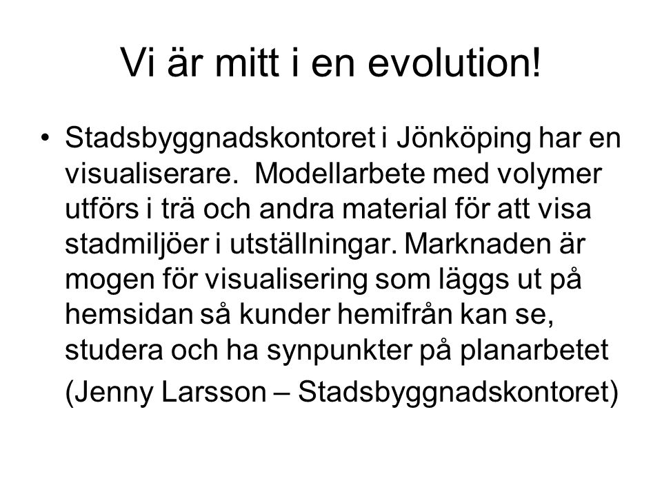 Vi är mitt i en evolution!