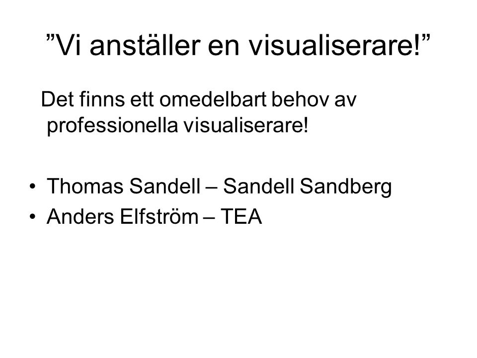 Vi anställer en visualiserare!