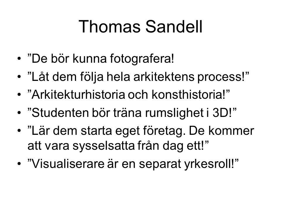 Thomas Sandell De bör kunna fotografera!