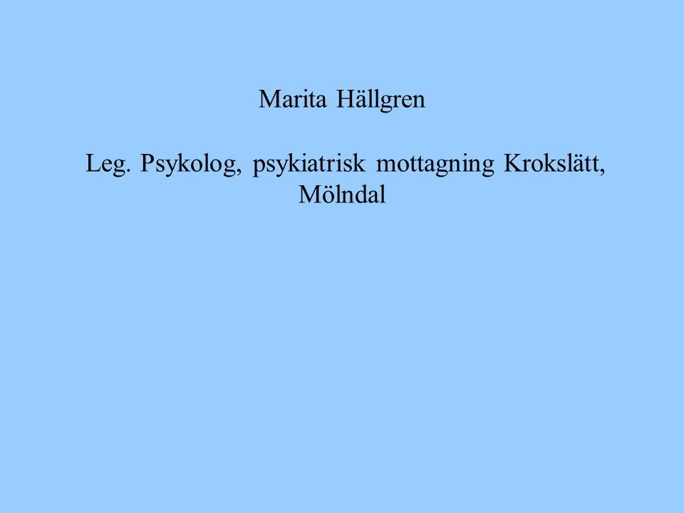 Marita Hällgren Leg. Psykolog, psykiatrisk mottagning Krokslätt, Mölndal