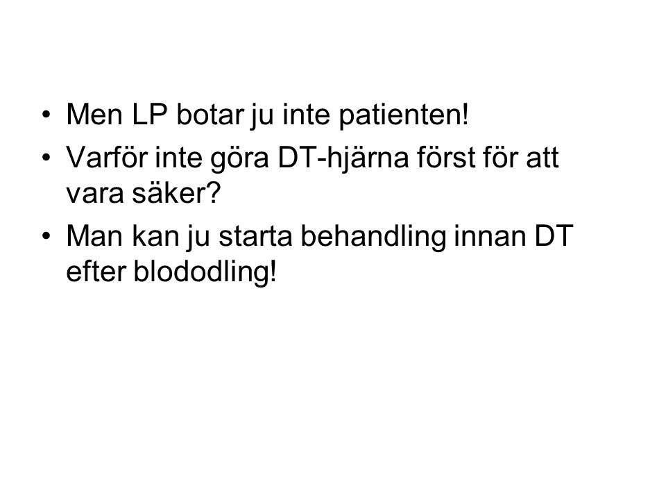 Men LP botar ju inte patienten!