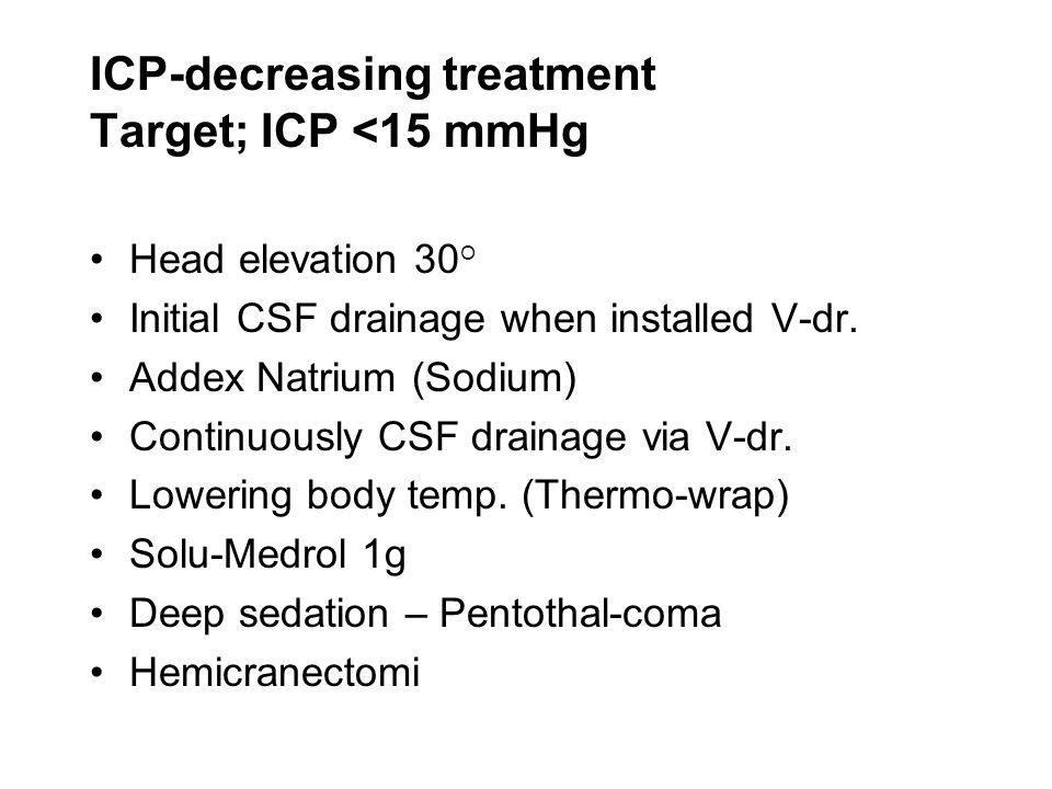 ICP-decreasing treatment Target; ICP <15 mmHg