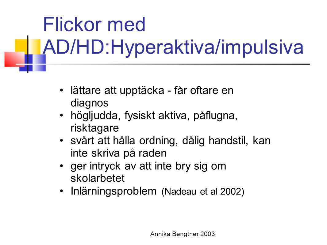 Flickor med AD/HD:Hyperaktiva/impulsiva